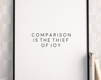 PRINTABLE Art,Comparison Is The Thief Of Joy,Inspirational Quote,Motivational Print,Office Decor,Wall Art,Quote print,Home Decor,Quotes