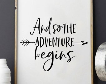 And So The Adventure Begins,Calligraphy Quote,Arrow Art,Adventure Time,Adventure Awaits,Kids Gift,Nursery Decor,Child's Room Decor,Quote Art