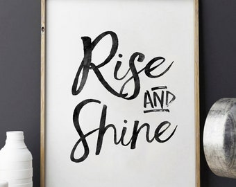 PRINTABLE Art,RISE And SHINE,Rise And Grind,Bedroom Decor,Morning,Bedroom Wall Art,Quote Prints,Typography Print,Black And White,Quote Print