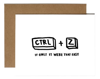 """GREETING CARD """"Cntrl + Z If Only It Were That Easy"""""""