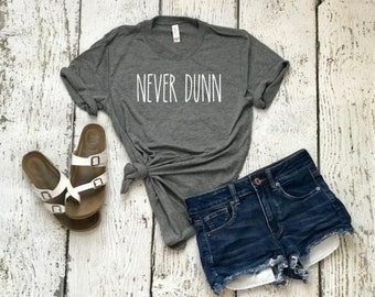 4c1abbf2 NEVER DUNN Rae Dunn Inspired Unisex Tee Shirt Womens Ladies