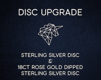 Disc Upgrade - 18ct Rose Gold Dipped Sterling Silver Disc with 40 Characters of Engraving
