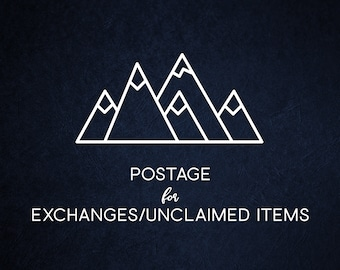 Postage for Exchanges and Unclaimed Items
