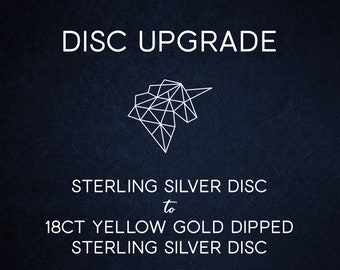 Disc Upgrade - 18ct Yellow Gold Dipped Sterling Silver Disc with 40 Characters of Engraving
