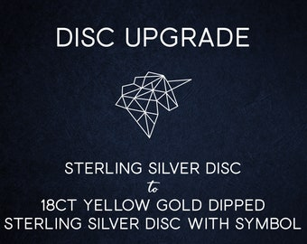 Disc Upgrade - 18ct Yellow Gold Vermeil Disc with 20 Characters of Engraving and Choice of Symbol
