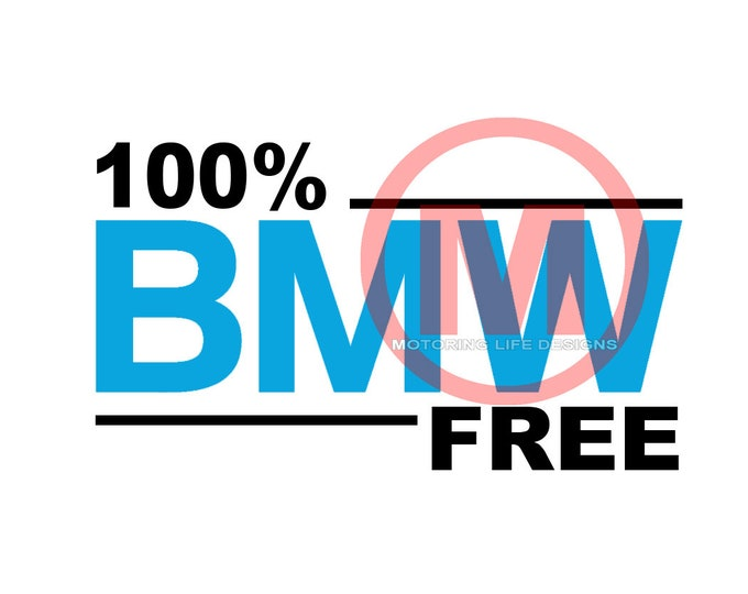 100% BMW Free vinyl decal
