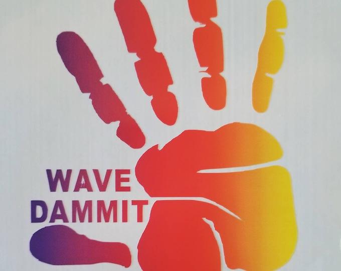 WAVE DAMMIT © vinyl decal