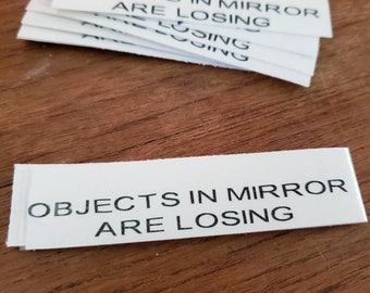 OBJECTS in Mirror are Losing vinyl decal