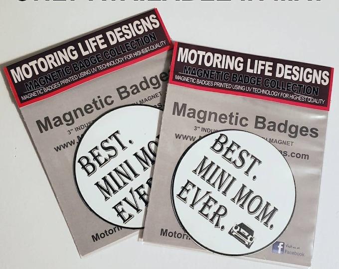 "Best MINI MOM EVER 3"" magnetic badge"