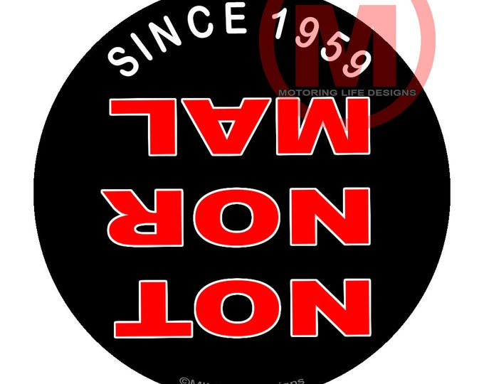 Stickers- NOT NORMAL since 1959 Vinyl Sticker