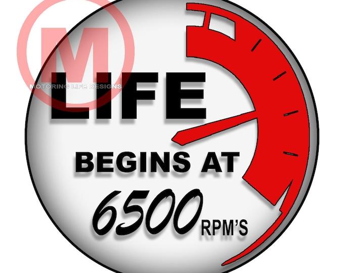 "LIFE Begins at 6500 RPM's 3"" magnetic badge"