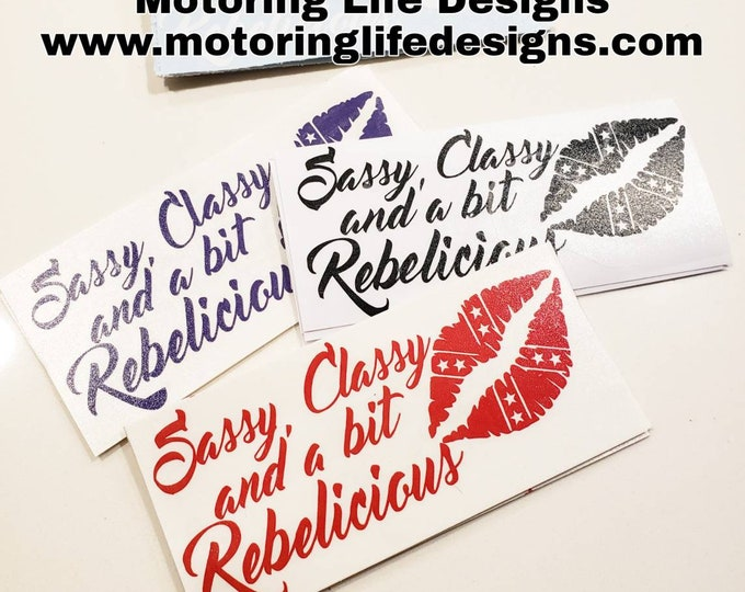 Sassy, Classy, and Rebelicious vinyl decal