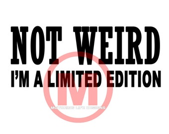 NOT WEIRD vinyl decal