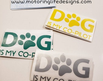 Dog is my Co-Pilot vinyl decal