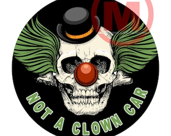 "Grill Badge- NOT A CLOWN CAR 3"" magnetic grill badge"