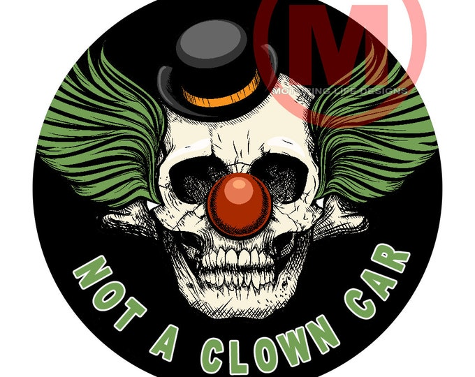 """Grill Badge- NOT A CLOWN CAR 3"""" magnetic grill badge"""