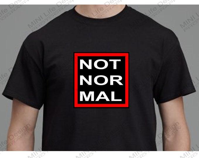 NOT NORMAL.... t-shirt
