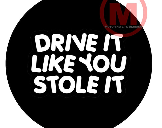 """Drive It Like You Stole It 3"""" magnetic badge"""