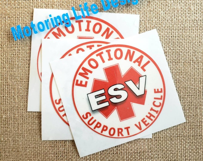 Emotional Support Vehicle-  vinyl sticker