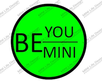 "Be You. Be MINI 3"" magnetic grill badge"