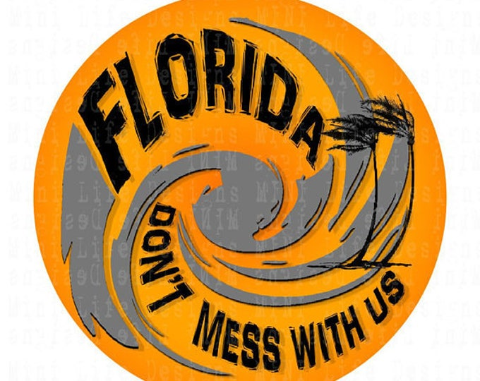 Stickers- DON'T mess with Florida Vinyl Sticker