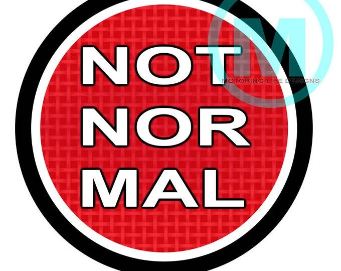 "Stickers- NOT NORMAL 2"" Vinyl Sticker"