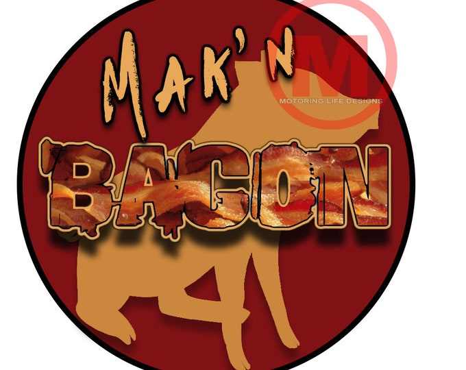 "Grill Badge- Mak'N Bacon 3"" magnetic grill badge"
