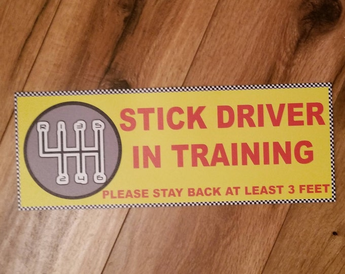 Stick Driver In Training Vinyl Decal