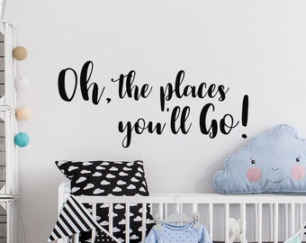 Oh The Places You'll Go Nursery Wall Decal - Dr Seuss Wall Decal - Dr Seuss Quotes For Wall - Dr Seuss Nursery Vinyl Decal Stickers #121