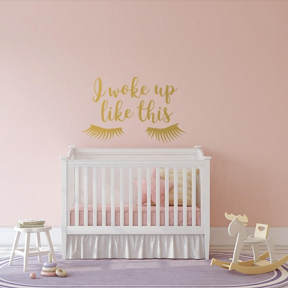 I Woke Up Like This Wall Decal Lashes Decor for Girls Bedroom- Modern  Bedroom Wall Decor, Gold Wall Decal Girls Room Fashion Decor #207