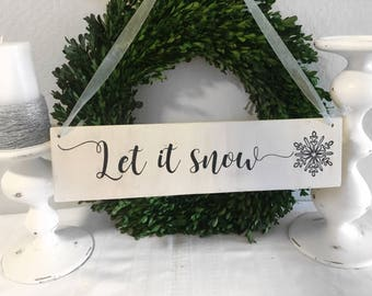 Let is Snow - Let it Snow Sign - Winter Sign - Christmas Sign - Wall Decor - Door Hanger - Wood Sign - Snowflake