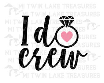 I do crew SVG, PNG, Studio.3, Instant & Digital Download, For Silhouette and Cricut, Home, DIY, Ring, Heart, Personal and Commercial Use