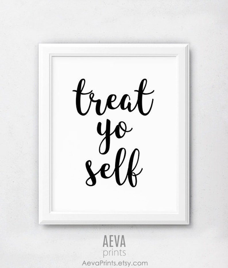 Treat Yo Self Print Dorm Wall Art Printable Quotes Treat Etsy