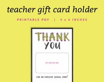 Teacher Gift Card Holder - Printable Thank You Gift Card Holder - Instant Download - Printable 4x6 PDF