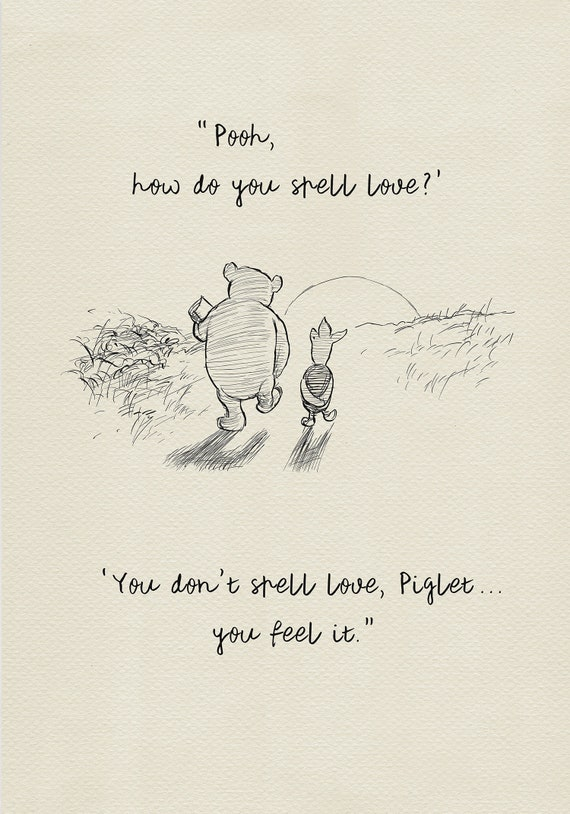 Pooh, how do you spell love? - Winnie the Pooh Quotes - classic vintage  style poster print #115