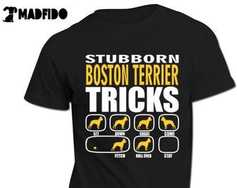 Stubborn Boston Terrier Tricks | Dog gift | Stubborn Boston Terrier Shirt | Boston Terrier Gift |