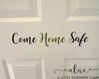 Come Home Safe Decal,Thin Line Decal,Removable Decal, Military Decal, Law Enforcement Decal, Firefighter Decal, Custom Decal