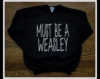 Must Be A Weasley Unisex Youth Sweatshirt,Weasley Crew Neck Sweat Shirt, Weasley Crewneck Sweat Shirt, Childrens Weasley Sweatshirt