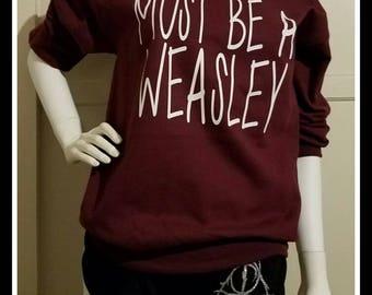 Must Be A Weasley Unisex Sweatshirt, Weasley Crew Neck Sweat Shirt, HP Crewneck Sweat Shirt