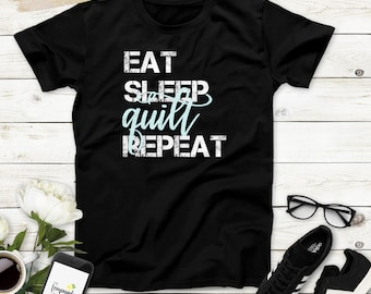 Eat Sleep Quilt Repeat - Women's short sleeve t-shirt, Quilters Shirt, Mom Gift, Gift for Quilter, Quilting / Quilt / Eat Sleep Quilt