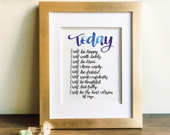 Today I Will Be the Best Version of Me - Watercolor and Ink Hand Lettering Print, Affirmation, Brush Lettering, Hand Lettering, Calligraphy