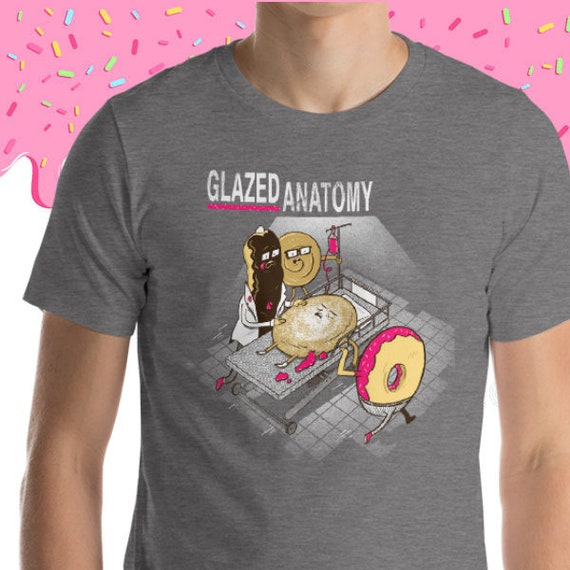 Glazed Anatomy Shirt Pun Pantry Funny Pun Tv Show Donut Etsy