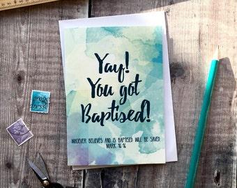 Yay! You Got Baptised! Baptism card - Mark 16:16 - Christian Cards - Faith Cards - Church Cards - Bible Verse Cards