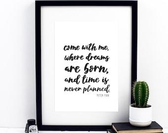 Come With Me Where Dreams Are Born Print - Peter Pan Print - Disney Print - Disney Quotes - Calligraphy Print - Dreams Print