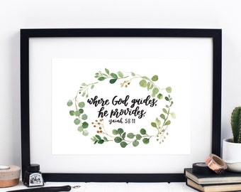 Where God Guides He Provides Print - Isaiah 58:11 Print - Bible Verse Print - Calligraphy Print - Watercolour Print - Christian Print
