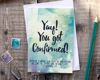 Yay! You Got Confirmed! 2 Corinthians 5:17 - Confirmation card - Christian Cards - Faith Cards - Church Cards - Bible Verse Cards