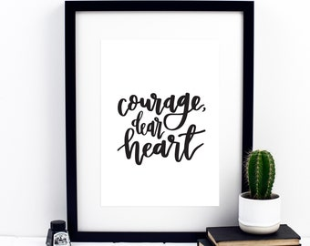 Courage, Dear Heart Print - C.S. Lewis Print - Calligraphy Print - Inspirational Quotes - Izzy and Pop