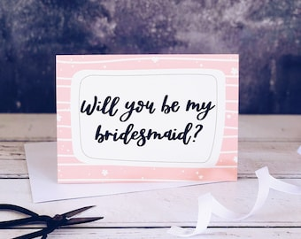 Will You Be My Bridesmaid? A6 Card -- Bridesmaid Cards - Bridesmaid Gifts - Luxury Card - Calligraphy Card