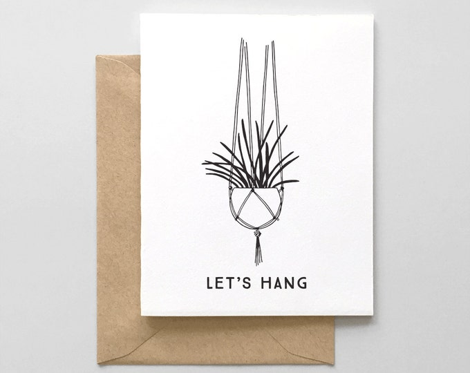 Let's Hang Hanging Plant Letterpress Greeting Card