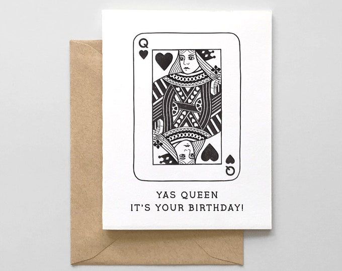 Yas Queen It's Your Birthday // Letterpress Greeting Card